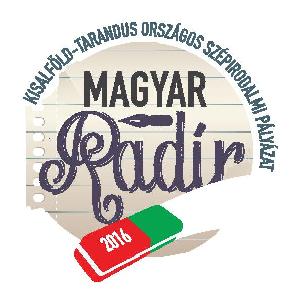 Magyar  Radír 2016 - országos szépirodalmi pályázat